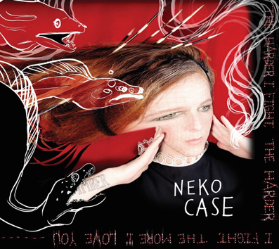 "Neko Case. ""The Worse Things Get, The Harder I Fight"". 2013 Anti/Epitaph"