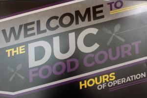 The DUC Food Court entrance sign. Photo courtesy of Dalen Dahl.